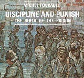 Foucault's Discipline and Punish